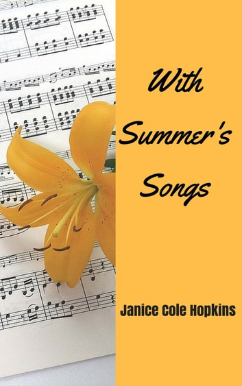 With Summer's Songs ebook by Janice Cole Hopkins