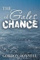 The Gales Of Chance ebook by Gordon Donnell
