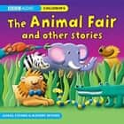The Animal Fair & Other Stories audiobook by Philip Hawthorn, Various