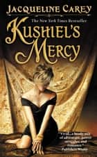 Kushiel's Mercy ebook by Jacqueline Carey