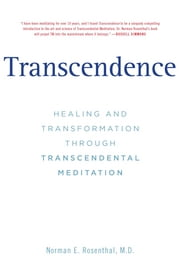 Transcendence - Healing and Transformation Through Transcendental Meditation ebook by Norman E Rosenthal,Mehmet C. Oz