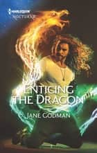 Enticing the Dragon ebook by Jane Godman