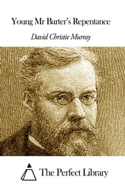 Young Mr Barter's Repentance ebook by David Christie Murray