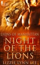 Night of the Lions ebook by Lizzie Lee