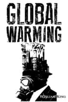 Global Warming ebook by William King
