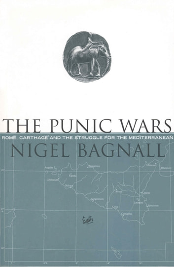 The Punic Wars - Rome, Carthage and the Struggle for the Mediterranean ekitaplar by Nigel Bagnall