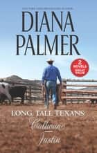 Long, Tall Texans - Calhoun & Justin ebook by Diana Palmer
