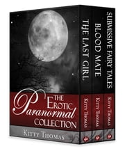 The Erotic Paranormal Collection ebook by Kitty Thomas