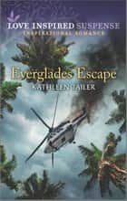 Everglades Escape ebook by Kathleen Tailer