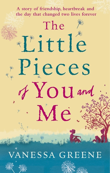 The Little Pieces of You and Me ebook by Vanessa Greene