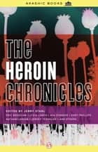 The Heroin Chronicles ebook by Jerry Stahl