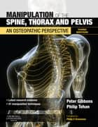 Manipulation of the Spine, Thorax and Pelvis ebook by Peter Gibbons,Philip Tehan