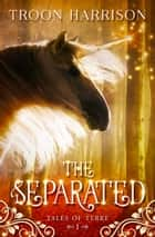 The Separated ebook by Troon Harrison
