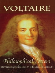 Philosophical Letters - (Letters Concerning the English Nation) ebook by Voltaire