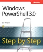 Windows PowerShell 3.0 Step by Step ebook by Ed Wilson