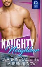 Naughty Neighbor - A RomCom Standalone ebook by Jeannine Colette, Lauren Runow