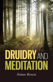 Druidry and Meditation ebook by Nimue Brown