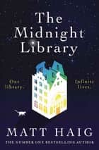 The Midnight Library - A Novel ebook by Matt Haig