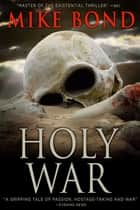 Holy War ebook by Mike Bond