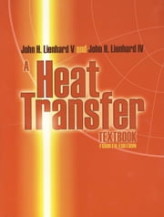 A Heat Transfer Textbook - Fourth Edition ebook by John H Lienhard