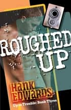 Roughed Up ebook by Hank Edwards