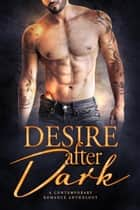 Desire After Dark: A Contemporary Romance Anthology ebook by