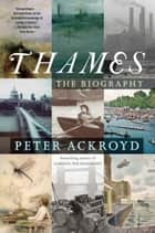Thames ebook by Peter Ackroyd