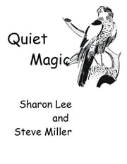 Quiet Magic ebook by Sharon Lee, Steve Miller