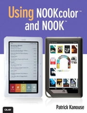 Using NOOKcolor and NOOK ebook by Kanouse, Patrick