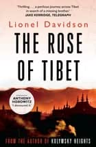 The Rose of Tibet eBook by Lionel Davidson, Anthony Horowitz