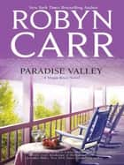 Paradise Valley (A Virgin River Novel, Book 7) ebook by Robyn Carr