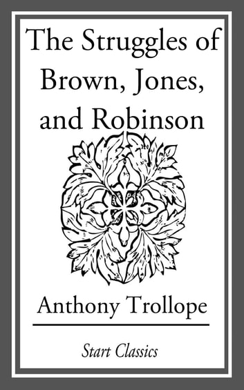 The Struggles of Brown, Jones, and Ro ebook by Anthony Trollope