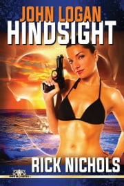 John Logan: Hindsight ebook by Rick Nichols