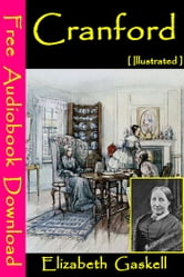 Cranford [ Illustrated ] - [ Free Audiobooks Download ] ebook by Elizabeth Gaskell