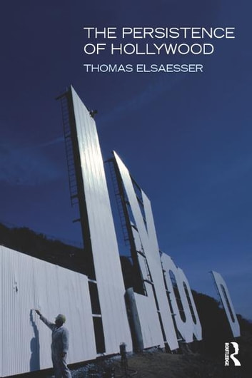 The Persistence of Hollywood ebook by Thomas Elsaesser