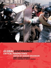 Global Governance - Critical Perspectives ebook by Steve Hughes,Rorden Wilkinson