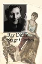 Ray Diffen Stage Clothes ebook by Ray Diffen