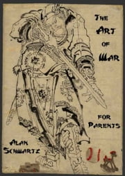 The Art of War for Parents ebook by Alan Schwartz