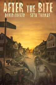 After the Bite ebook by Seth Thomas,David J. Lovato