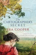 The Cartographer's Secret ebook by Tea Cooper