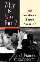 Why Is Sex Fun? ebook by Jared Diamond