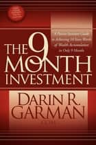 The 9 Month Investment ebook by Darin R. Garman