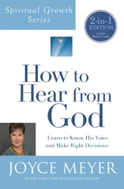 How to Hear from God - Learn to Know His Voice and Make Right Decisions ebook by Joyce Meyer