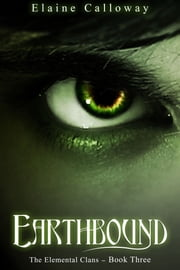 Earthbound - Book Three ebook by Elaine Calloway