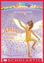 Rainbow Magic #2: Amber the Orange Fairy - Amber The Orange Fairy ebook by Daisy Meadows, Georgie Ripper