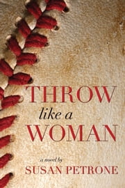 Throw Like a Woman ebook by Susan Petrone