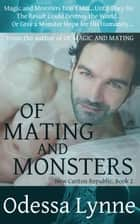 Of Mating and Monsters ebook by Odessa Lynne