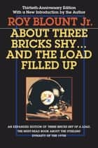 About Three Bricks Shy - And The Load Filled Up ebook by Roy Blount Jr