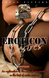 Eroticon Desires: An Exploration of the sensual imagination in the best of erotic writing ebook by J. P. Spencer