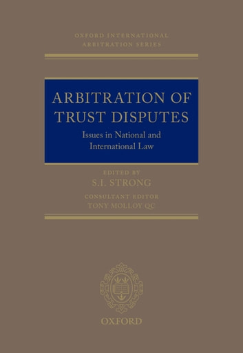 Arbitration of trust disputes ebook by tony molloy 9780191077999 arbitration of trust disputes issues in national and international law ebook by tony molloy fandeluxe Images